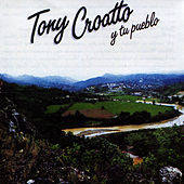 Tony Croatto y Tu Pueblo by Tony Croatto