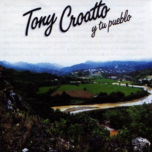 Tony Croatto y Tu Pueblo by Tony Croatto