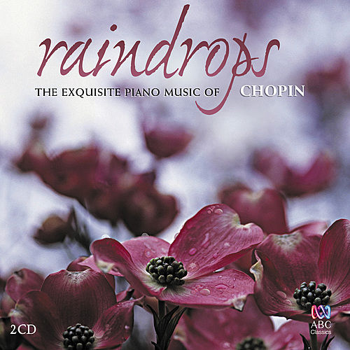 Raindrops: The exquisite music of Chopin by Various Artists