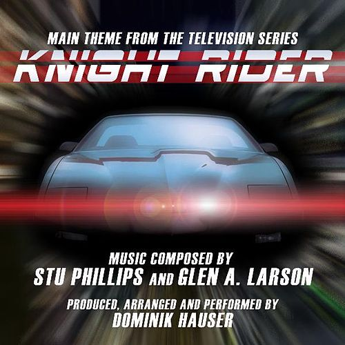 Theme from the TV Series 'Knight Rider' By Stu Phillips and Glen a. Larson by Dominik Hauser