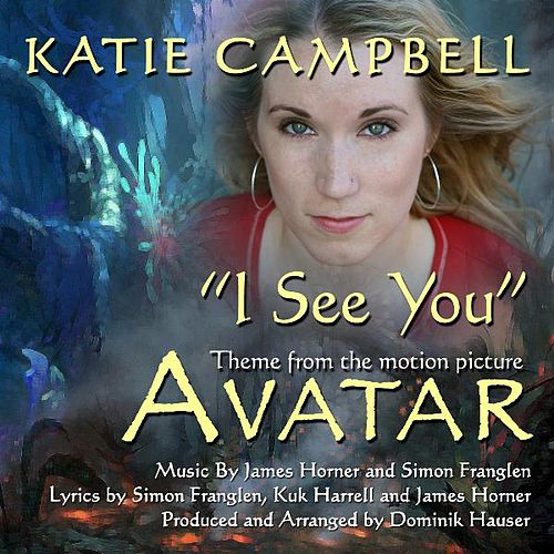 'I See You' - End Title Song from Avatar (feat. Katie Campbell & Dominik Hauser) by James Horner