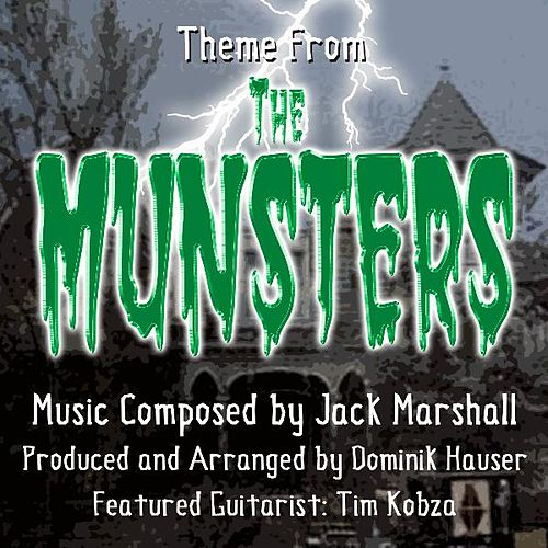 Theme from the Television Series 'the Munsters' Composed By Jack Marshall (feat. Tim Kobza) by Dominik Hauser