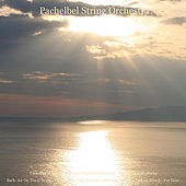 Pachelbel's Canon in D Major: Some Revisitations - Walter Rinaldi: Works - Bach: Air On the G String - Vivaldi: the Four Seasons - Albinoni: Adagio - Turkish March - Fur Elise by Pachelbel String Orchestra
