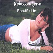 Beautiful Lie by Rebecca Lynn