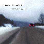 Driving North by Chris Pureka