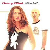 Dream Days by Cherry Bikini