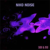 You & Me by Niko Noise