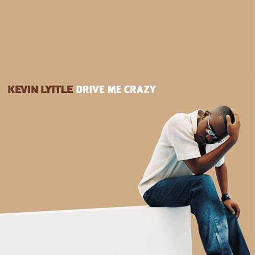 Drive Me Crazy by Kevin Lyttle