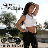 How Do You Do by Karen McDawn