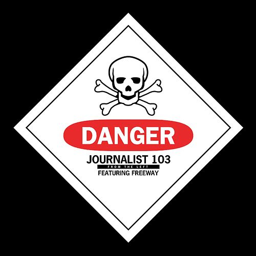 Danger (feat. Freeway) - Single by Journalist 103