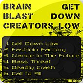 Get Down Low - Single by Brain Blast Creators