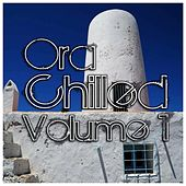 Ora - Chilled Volume 1 - EP by Various Artists