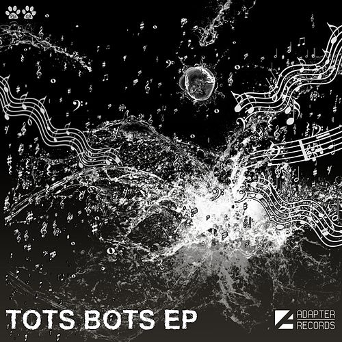 Tots Bots - Single by Tots Bots