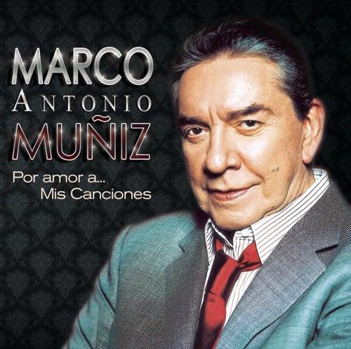 Por Amor A... Mis Canciones by Marco Antonio Muñiz