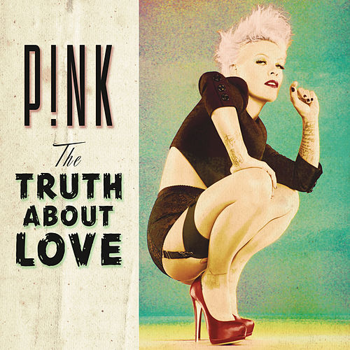 The Truth About Love by Pink