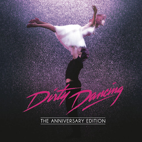 Dirty Dancing: Anniversary Edition by Various Artists