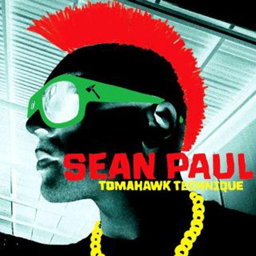 Tomahawk Technique by Sean Paul