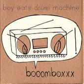 Booomboxxx by Boy Eats Drum Machine