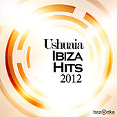 Ushuaia Ibiza Hits 2012 by Various Artists