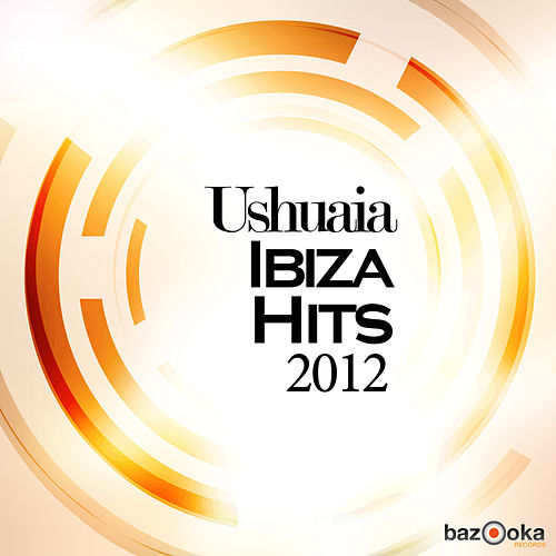 Ushuaia Ibiza Hits 2012 by Various Artists