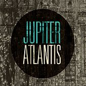 Atlantis by Jupiter
