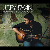 Morning Will Come Soon by Joey Ryan