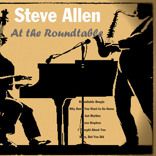 At the Roundtable (Remastered) by Steve Allen