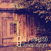 Ary Barroso & Dorival Caymmi (Remastered) by Various Artists