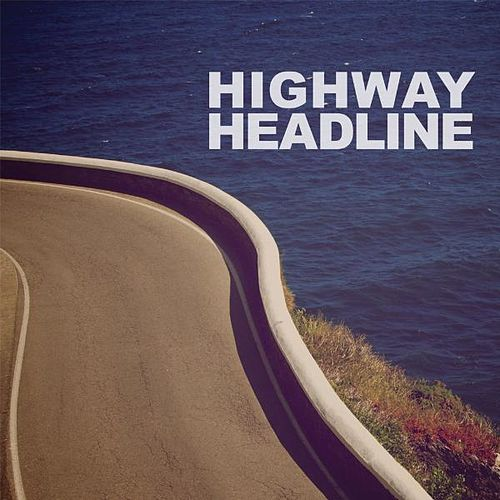 Highway Headline by Highway Headline