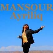 Ayriliq by Mansour