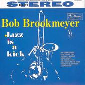 Jazz Is A Kick by Bob Brookmeyer