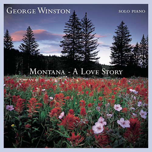 Montana - A Love Story by George Winston