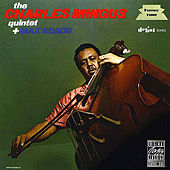 The Charles Mingus Quintet plus Max Roach by Charles Mingus