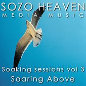 Soaking Sessions, Vol. 3: Soaring Above by Sozo Heaven