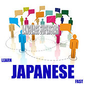 Learn Japanese Fast by Language Superstar