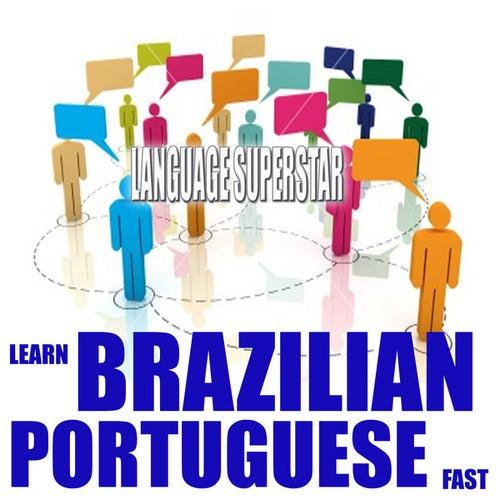 Learn Brazilian Portuguese Fast by Language Superstar