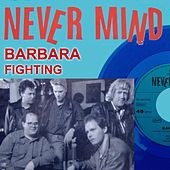 Never Mind - Barbara by Never Mind
