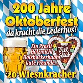 200 Jahre Oktoberfest - Da kracht die Lederhos'! by Various Artists