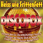 Heiss wie Frittenfett Discofox by Various Artists