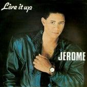Live It Up by Jérome