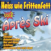 Heiss wie Frittenfett Après Ski Vol. 2 by Various Artists