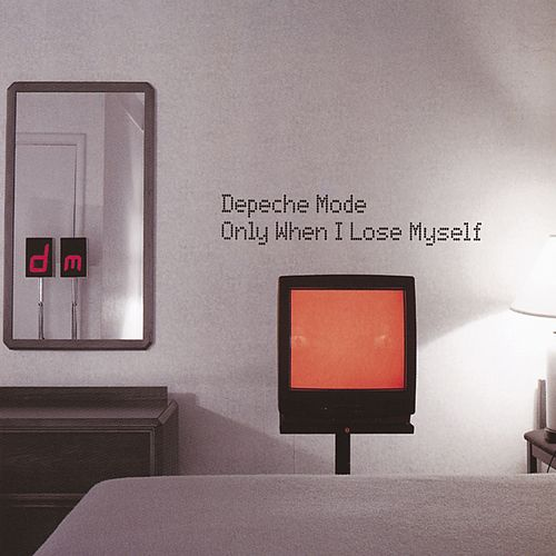 Only When I Lose Myself (Remixes) by Depeche Mode