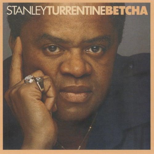 Betcha by Stanley Turrentine