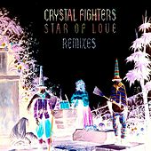 Star Of Love Remixes by Crystal Fighters