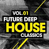 Future Deep House Classics Vol. 1 - EP by Various Artists