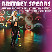 Till The World Ends by Britney Spears