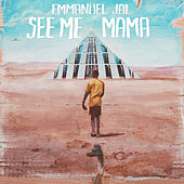 See Me Mama by Emmanuel Jal
