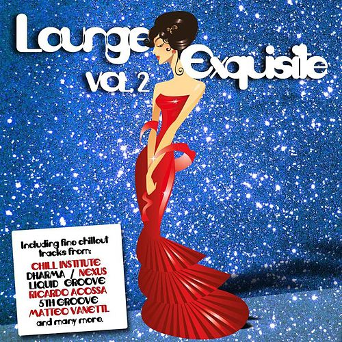 Lounge Exquisite Vol. 2 by Various Artists