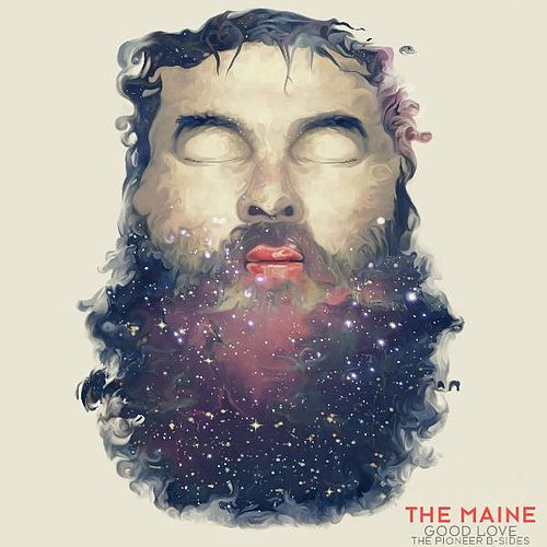 Good Love (The Pioneer B Sides) EP by The Maine