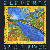Elements Spirit River by Mark Egan